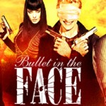 BULLET IN THE FACE (Sleeping Dogs) (IFC): Re-recording Engineer (postmix) & sound design